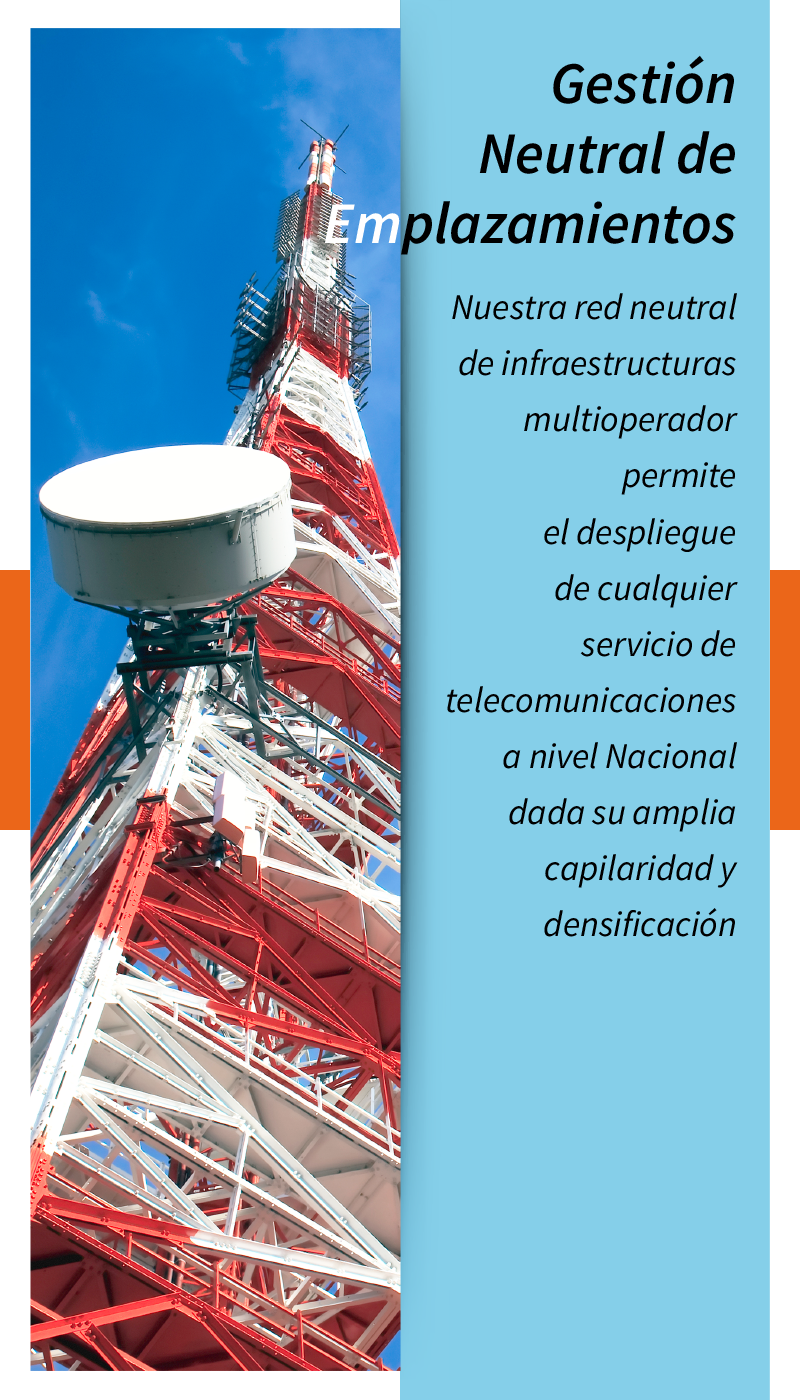 nuestra red neutral de infraestructuras multioperador permite al despliegue de cualquier servicio
